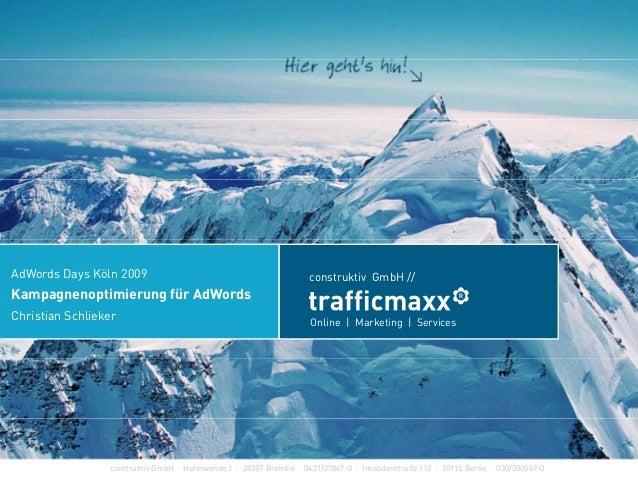 construktiv GmbH //AdWords Days Köln 2009 Kampagnenoptimierung für AdWords Online   Marketing   Services p g p g Christian...