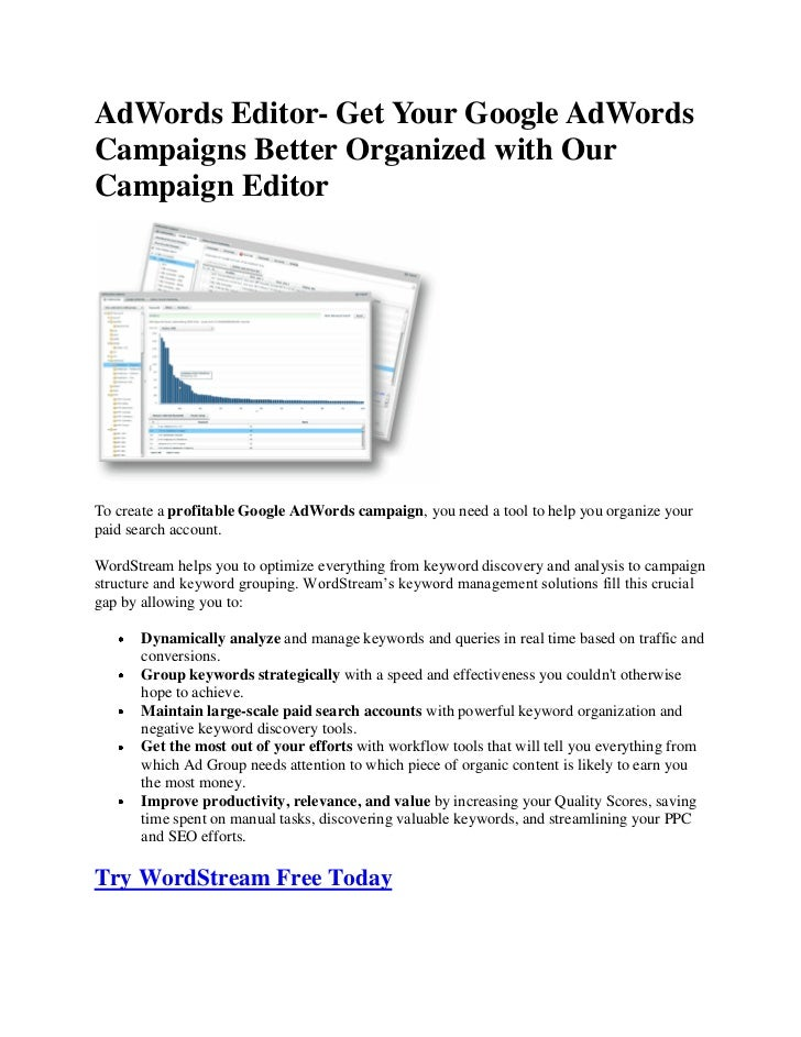 AdWords Editor- Get Your Google AdWordsCampaigns Better Organized with OurCampaign EditorTo create a profitable Google AdW...