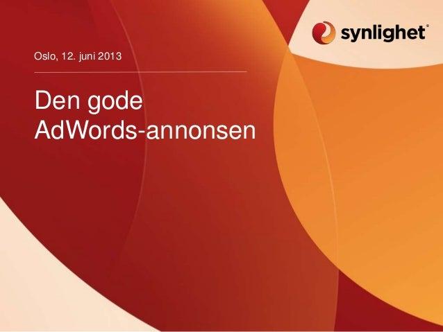 Den godeAdWords-annonsenOslo, 12. juni 2013