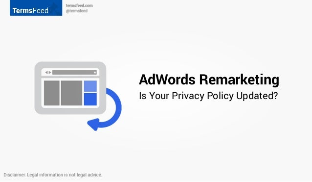 Adwords remarketing is your privacy policy updated by termsfeed for Termsfeed