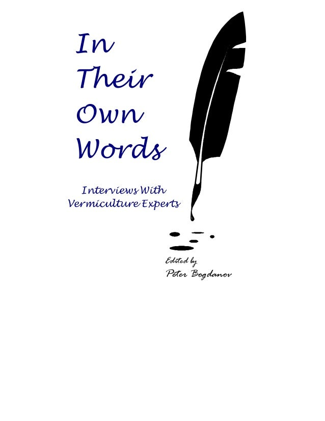 In Their Own Words Edited by Peter Bogdanov Interviews With Vermiculture Experts