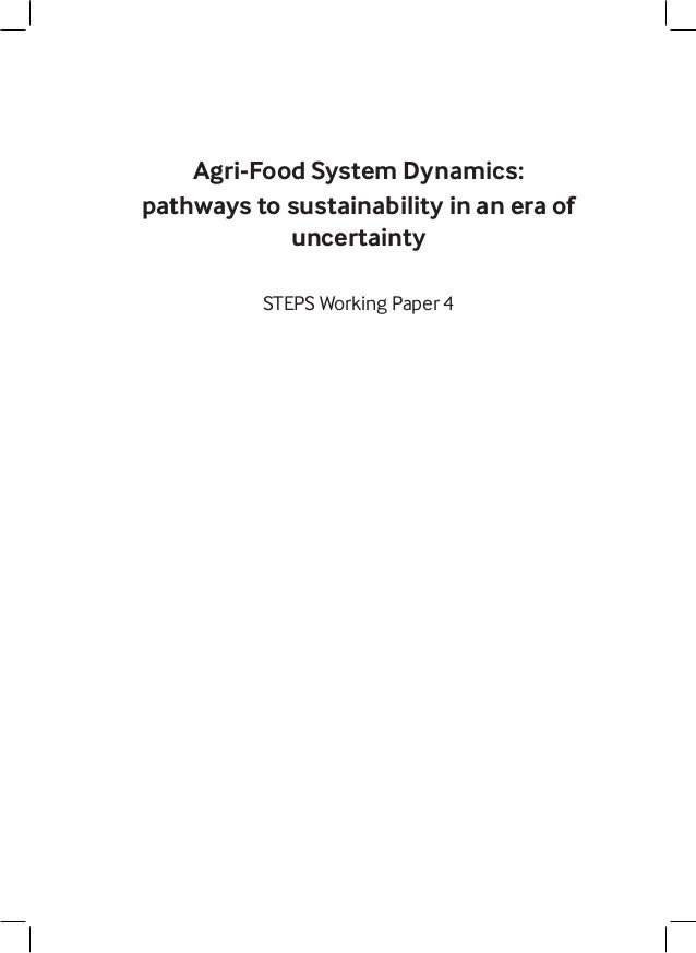 Agri-Food System Dynamics: Pathways to Sustainability in an Era of Uncertainty
