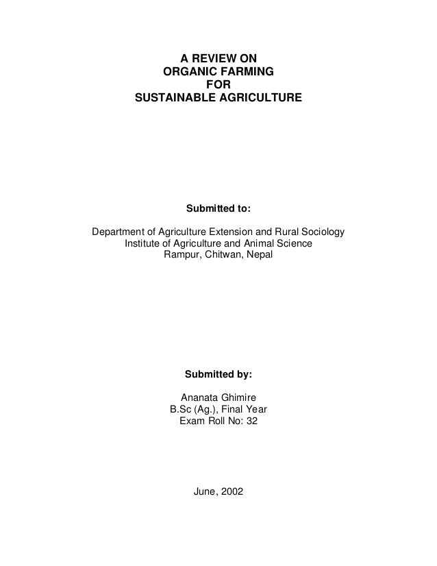 A REVIEW ON ORGANIC FARMING FOR SUSTAINABLE AGRICULTURE Submitted to: Department of Agriculture Extension and Rural Sociol...