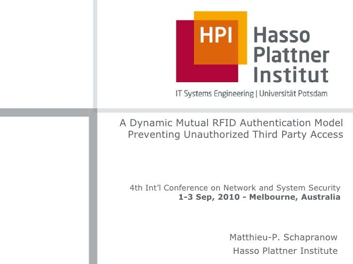 A Dynamic Mutual RFID Authentication Model Preventing Unauthorized Third Party Access<br />4th Int'l Conference on Network...