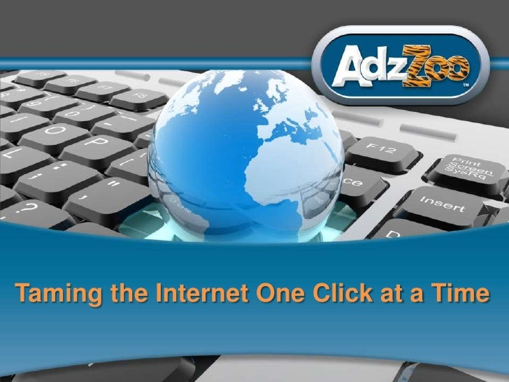 1<br />Taming the Internet One Click at a Time<br />
