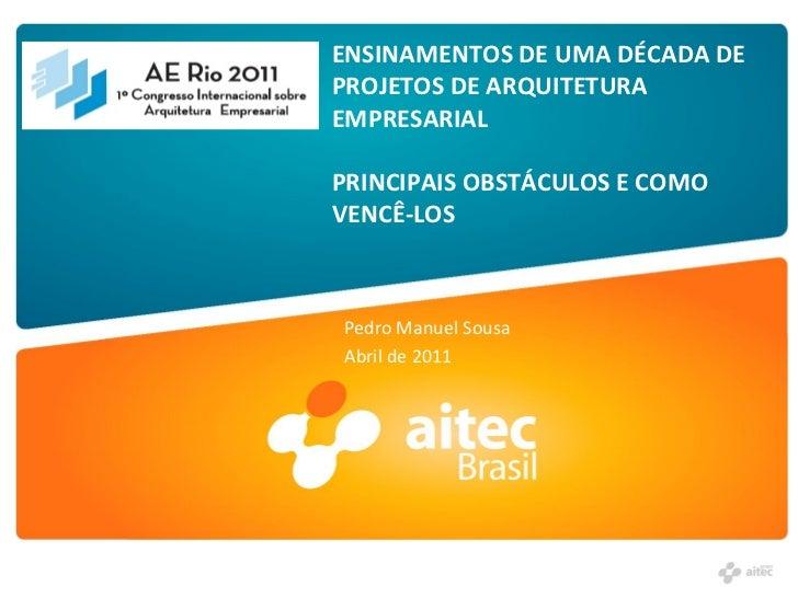 AE Rio 2011 - Uma década de ensinamentos de arquitetura empresarial