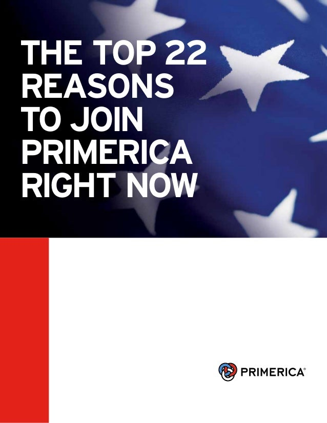 The top 22reasonsto joinprimericaright now