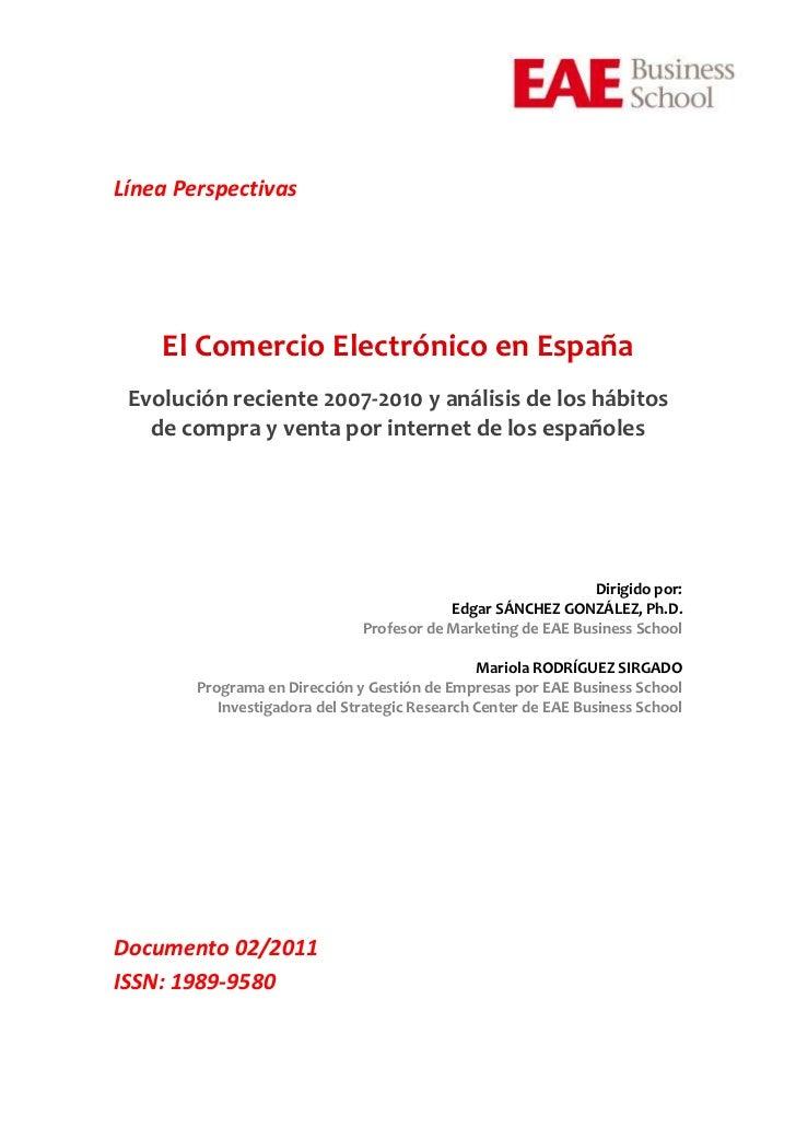 Línea Perspectivas    El Comercio Electrónico en España Evolución reciente 2007-2010 y análisis de los hábitos   de compra...