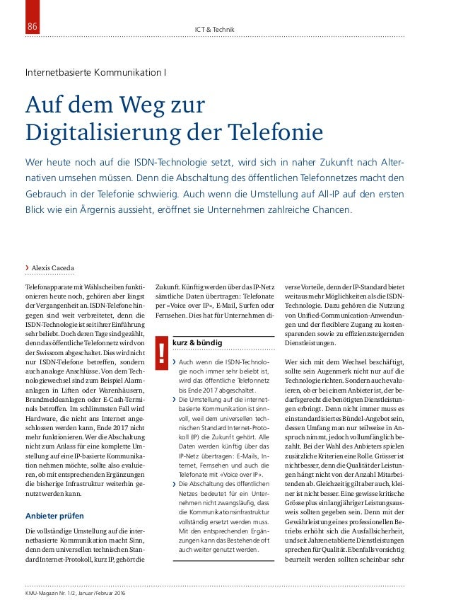 KMU-Magazin Nr. 1/2, Januar/Februar 2016 86 ICT & Technik TelefonapparatemitWählscheibenfunkti- onieren heute noch, gehö...