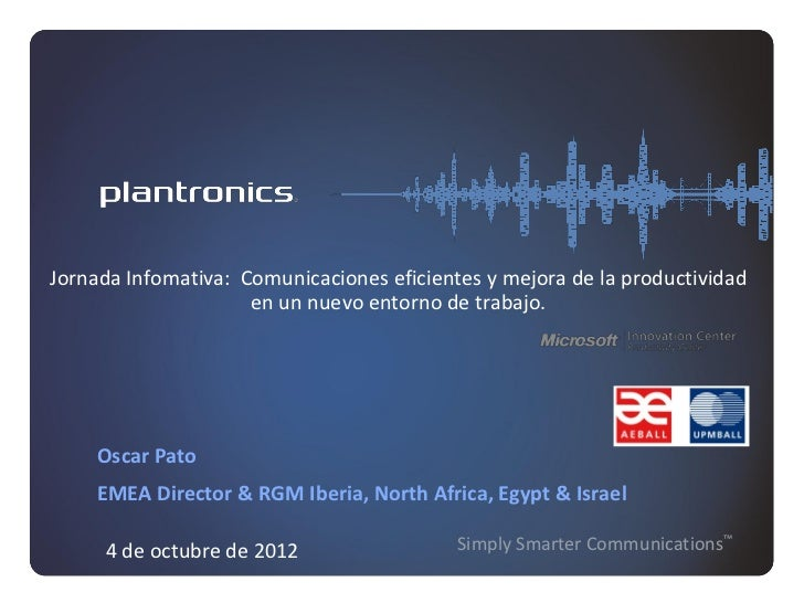 Jornada Infomativa: Comunicaciones eficientes y mejora de la productividad                     en un nuevo entorno de trab...