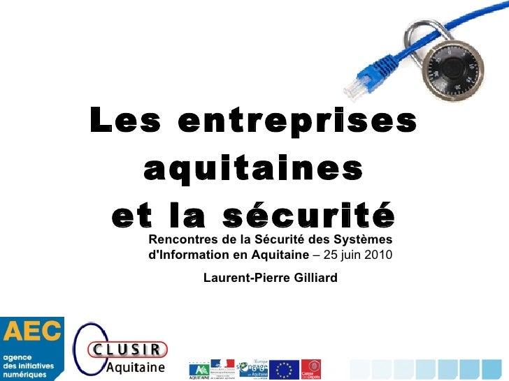 Les entreprises aquitaines et la sécurité Rencontres de la Sécurité des Systèmes d'Information en Aquitaine  – 25 juin 201...