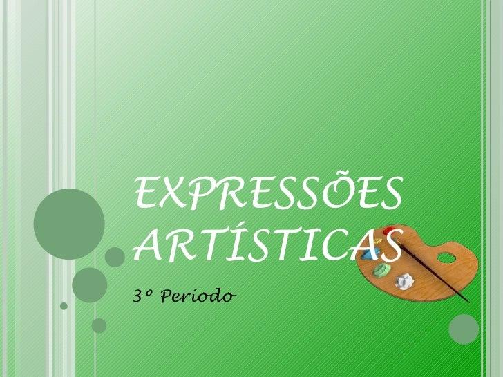 EXPRESSÕES ARTÍSTICAS 3º Período