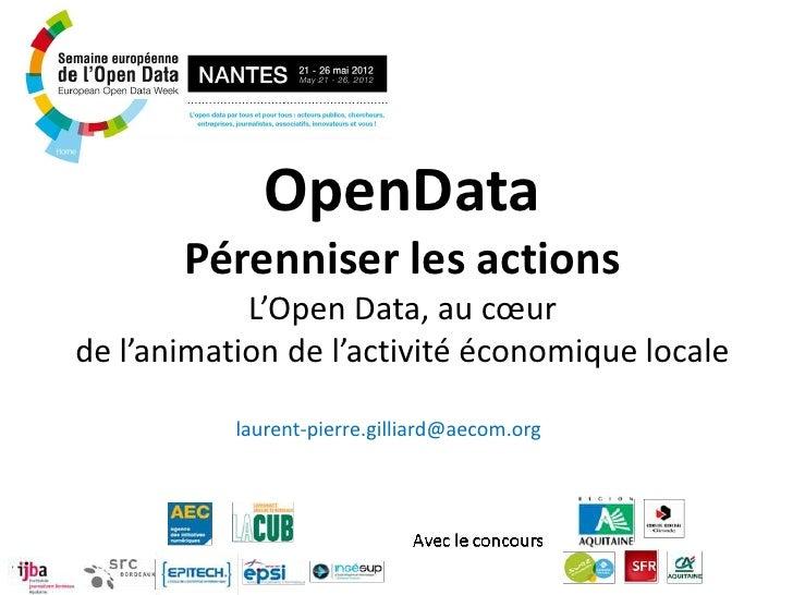 OpenData       Pérenniser les actions            L'Open Data, au cœurde l'animation de l'activité économique locale       ...