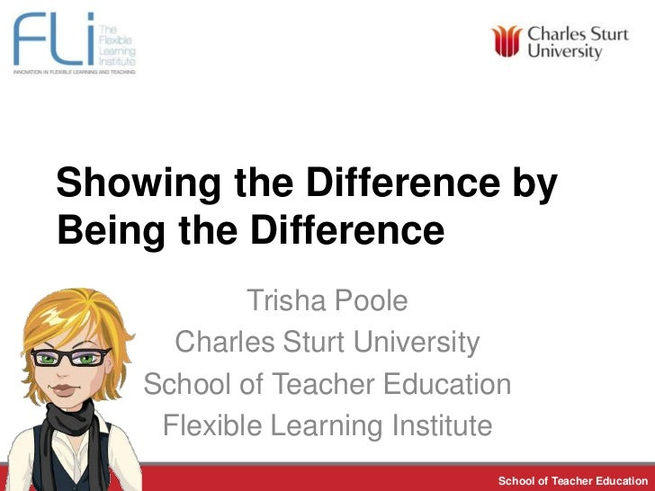 Showing the Difference by         Being the Difference                       Trisha Poole                 Charles Sturt Un...