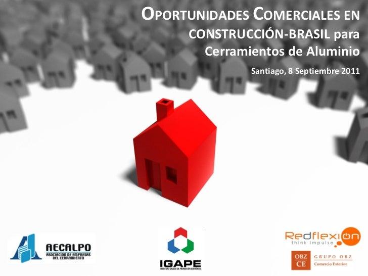 OPORTUNIDADES COMERCIALES EN         CONSTRUCCIÓN EN BRASIL      CONSTRUCCIÓN-BRASIL para        Cerramientos de Aluminio ...