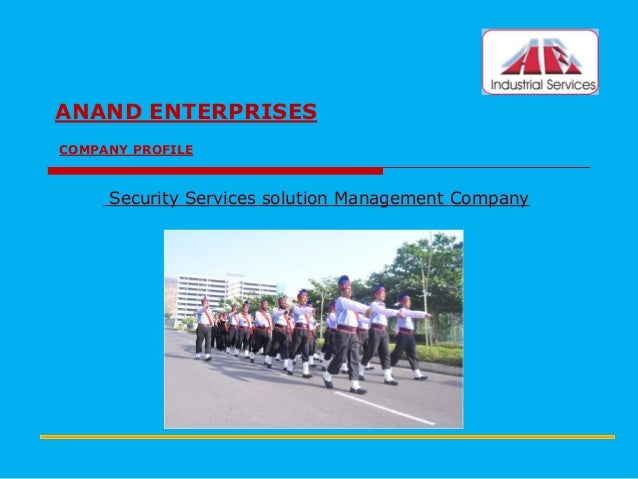 ANAND ENTERPRISES COMPANY PROFILE  Security Services solution Management Company