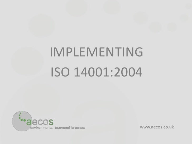 IMPLEMENTING ISO 14001:2004                www.aecos.co.uk