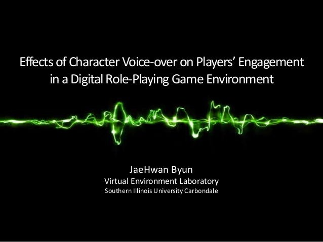 Effects of Character Voice-over on Players' Engagement      in a Digital Role-Playing Game Environment                    ...