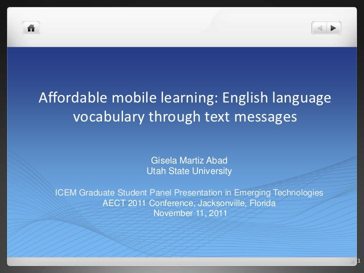 Affordable mobile learning: English language     vocabulary through text messages                         Gisela Martiz Ab...