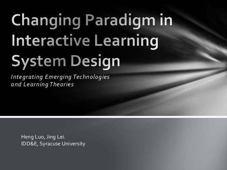 Changing Paradigm in Interactive Learning System Design