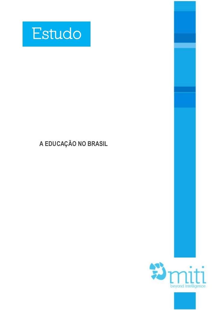 EstudoA EDUCAÇÃO NO BRASIL