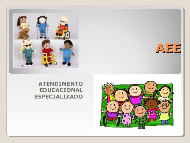 AEEAEE ATENDIMENTO EDUCACIONAL ESPECIALIZADO