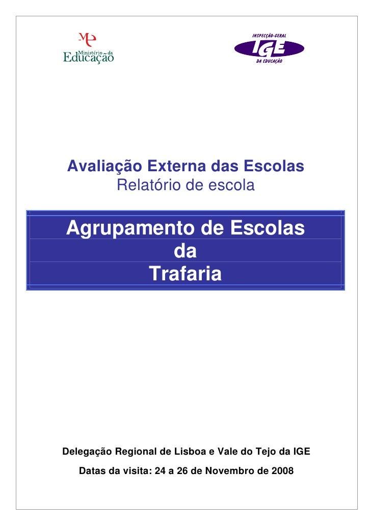 Avaliação Externa das Escolas      Relatório de escolaAgrupamento de Escolas         da       TrafariaDelegação Regional d...