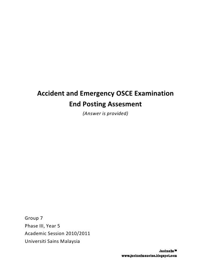 Accident and Emergency OSCE Examination               End Posting Assesment                        (Answer is provided)   ...
