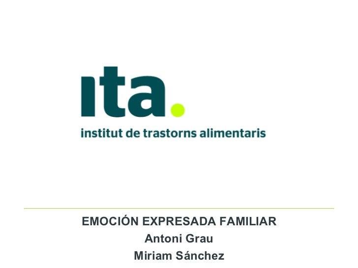 EMOCIÓN EXPRESADA FAMILIAR Antoni Grau Miriam Sánchez