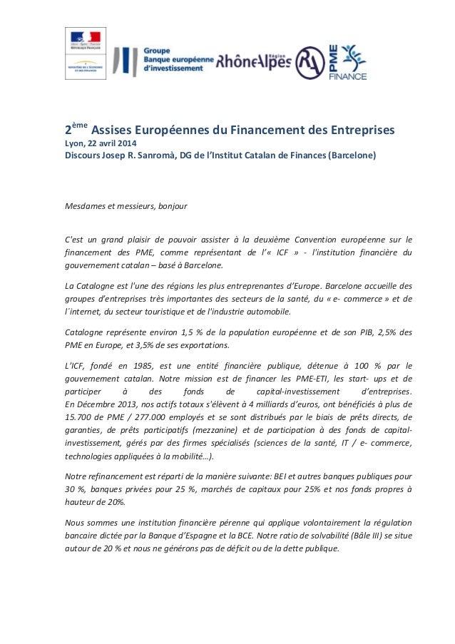2ème Assises Européennes du Financement des Entreprises Lyon, 22 avril 2014 Discours Josep R. Sanromà, DG de l'Institut Ca...