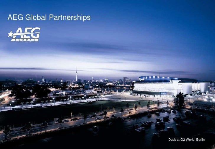 AEG Global Partnerships                          Dusk at O2 World, Berlin
