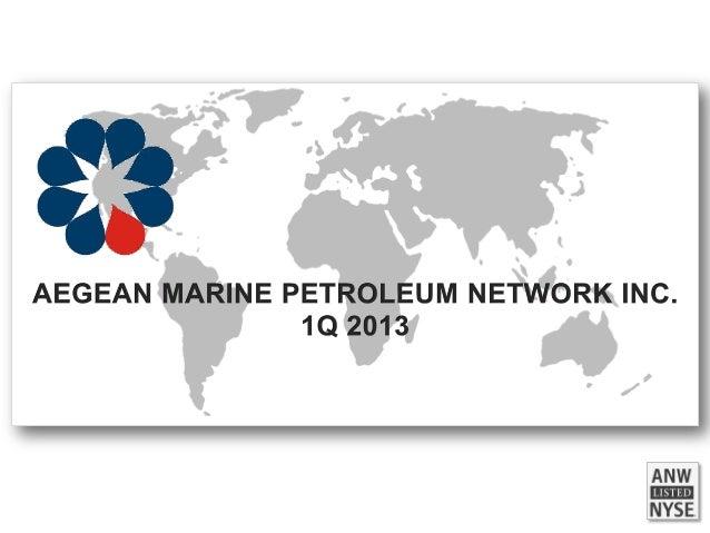 Aegean Marine Q1 2013 earnings presentation