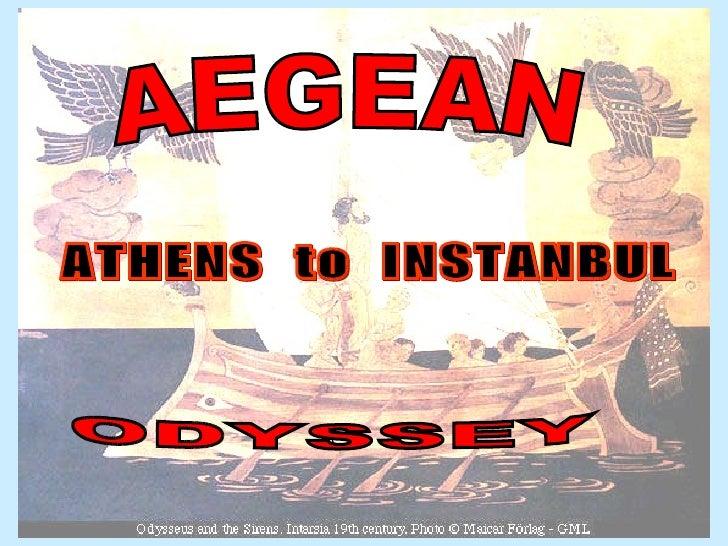 Aegean Odyssey ODYSSEY AEGEAN ATHENS  to  INSTANBUL