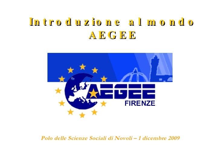 Introduzione al mondo AEGEE Polo delle Scienze Sociali di Novoli – 1 dicembre 2009