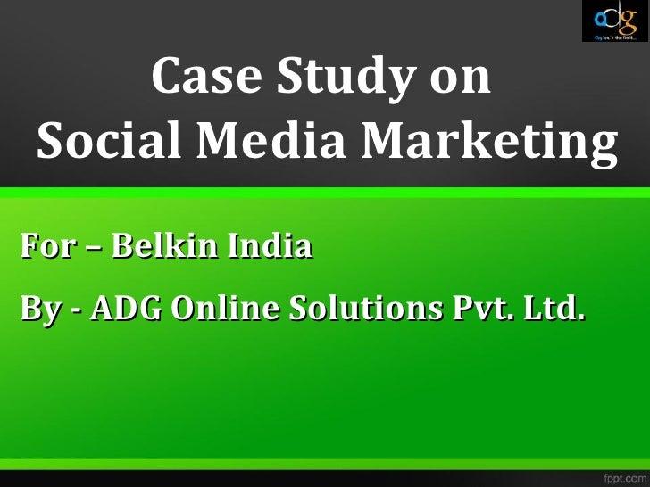 Case Study on  Social Media Marketing by ADG Online Solutions Pvt. Ltd.