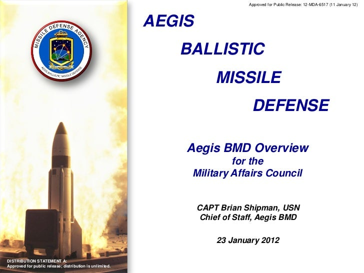 Approved for Public Release: 12-MDA-6517 (11 January 12)                                                          AEGIS   ...