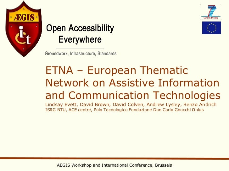 ETNA – European ThematicNetwork on Assistive Informationand Communication TechnologiesLindsay Evett, David Brown, David Co...
