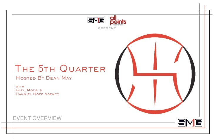 +                        PRESENT     The 5th Quarter Hosted By Dean May with Bleu Models Danniel Hoff Agency     EVENT OVE...