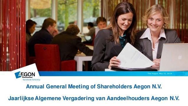 The Hague, May 21, 2014 Annual General Meeting of Shareholders Aegon N.V. Jaarlijkse Algemene Vergadering van Aandeelhoude...