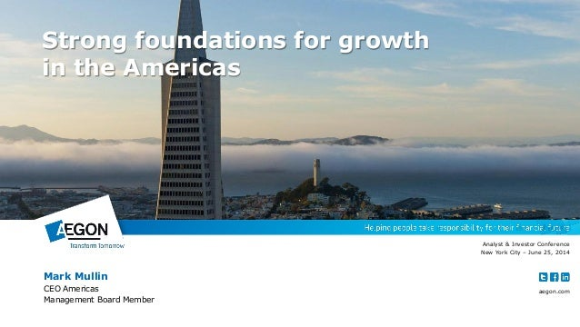 aegon.com Mark Mullin CEO Americas Management Board Member Analyst & Investor Conference New York City – June 25, 2014 Str...