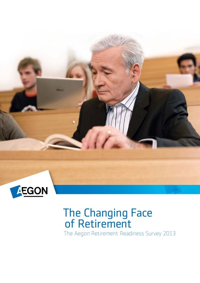 The Changing Faceof RetirementThe Aegon Retirement Readiness Survey 2013