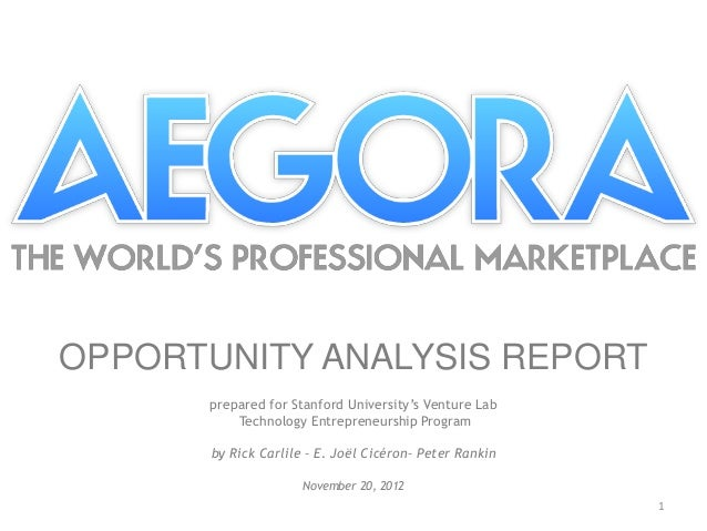 OPPORTUNITY ANALYSIS REPORT      prepared for Stanford University's Venture Lab          Technology Entrepreneurship Progr...