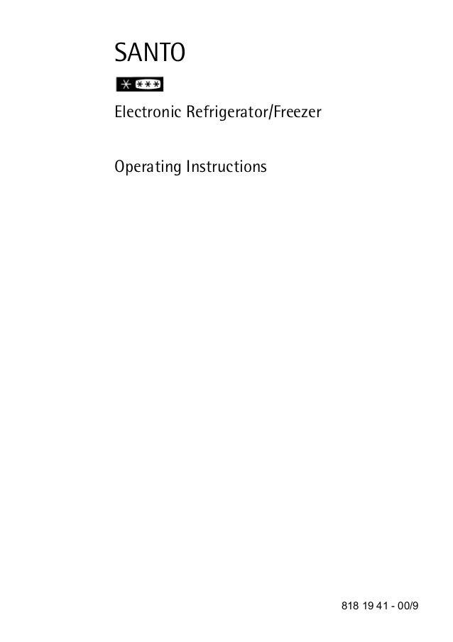 SANTOElectronic Refrigerator/FreezerOperating Instructions                                  818 19 41 - 00/9