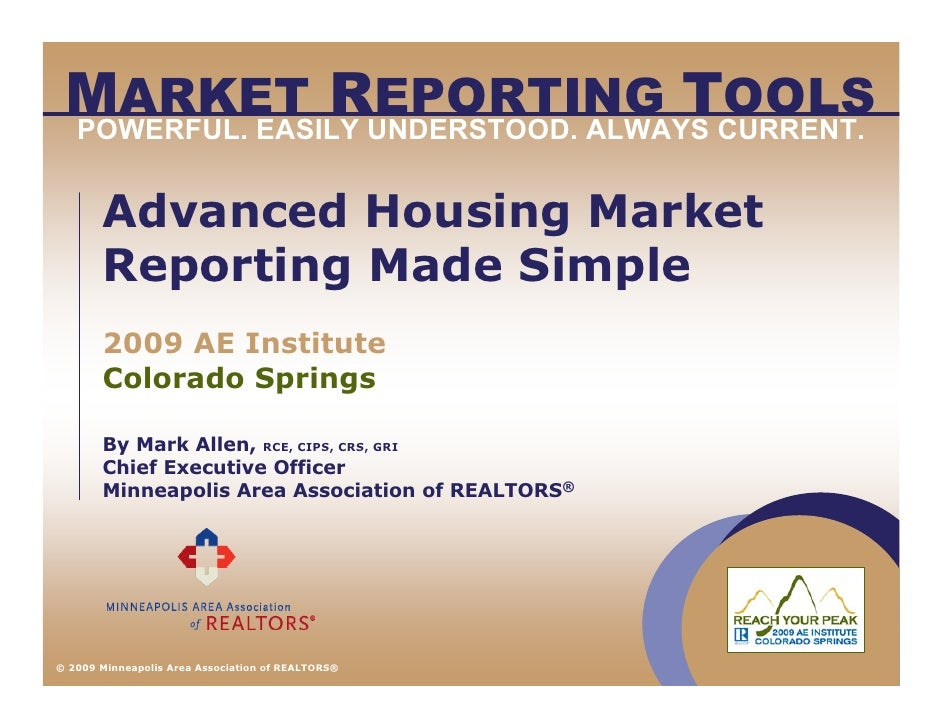 MARKET REPORTING TOOLS  POWERFUL. EASILY UNDERSTOOD. ALWAYS CURRENT.          Advanced Housing Market        Reporting Mad...