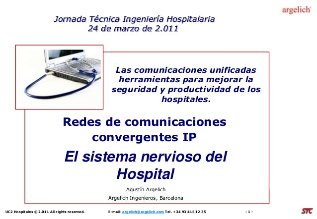 UC2 Hospitales © 2.011 All rights reserved. E-mail: argelich@argelich.com Tel. +34 93 415 12 35 - 1 - Las comunicaciones u...