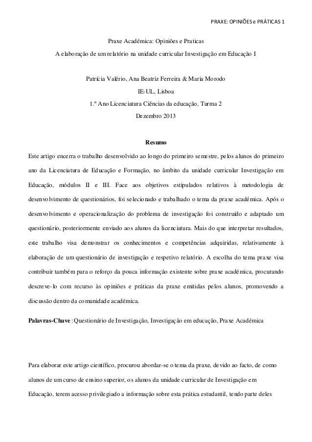 PRAXE: OPINIÕES e PRÁTICAS 1  Praxe Académica: Opiniões e Praticas  A elaboração de um relatório na unidade curricular Inv...