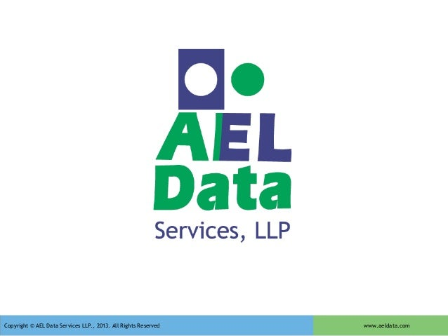 Copyright © AEL Data Services LLP., 2013. All Rights Reserved  www.aeldata.com