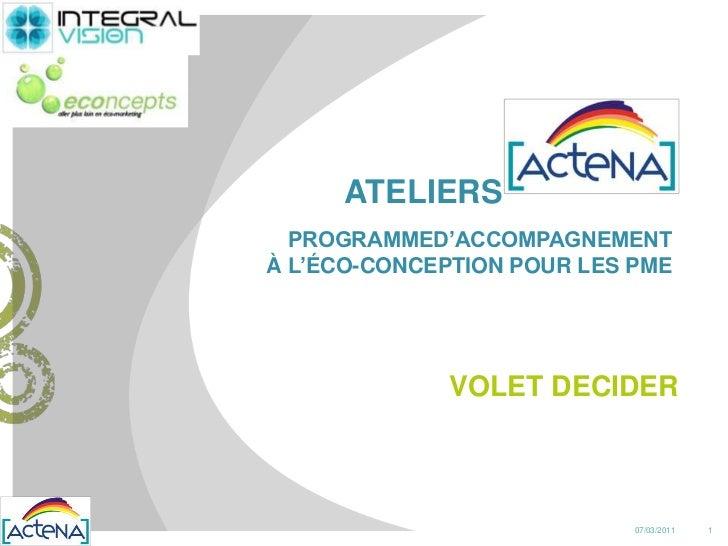 ATELIERS<br />PROGRAMMED'ACCOMPAGNEMENT <br />à L'éCO-CONCEPTION POUR LES PME<br />VOLET DECIDER<br ...