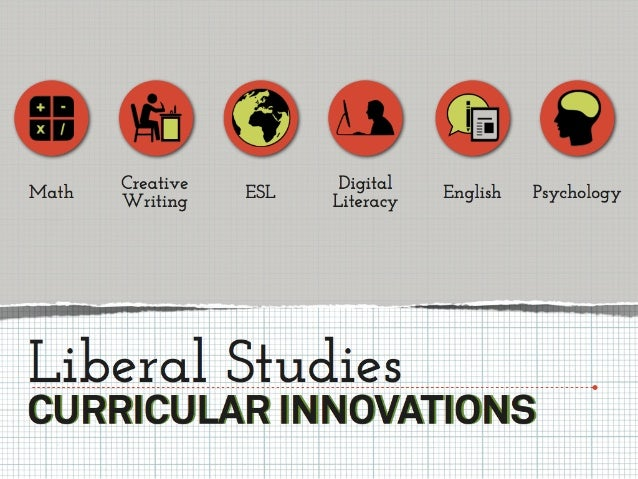 Liberal Studies: Curriculum Innovations