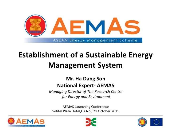 Establishment of a Sustainable Energy         Management System               Mr. Ha Dang Son            National Expert- ...